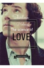 The Science Of Love (S.H.)  by grungy-horror