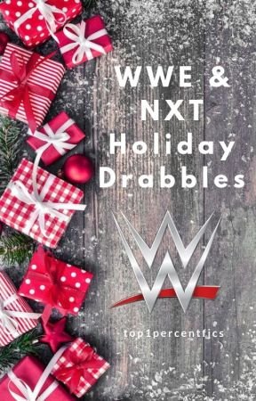 WWE & NXT Holiday Drabbles by top1percentfics