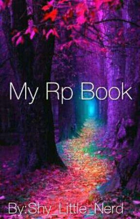 My RP Book by Shy_Little_Nerd