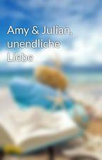 Amy & Julian, unendliche Liebe by megancarry123
