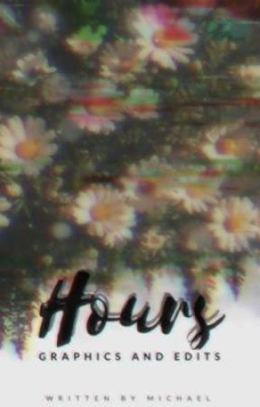 Hours [Graphics and edits]  by -Addertrail-
