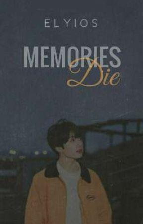 Memories² Die | JJK ✓ by Elyios