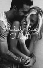 Protect Your Heart by alylee111