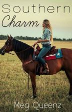 Southern Charm [✓] by megqueenz