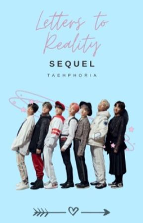 LETTERS TO REALITY SEQUEL ✓ by taehphoria