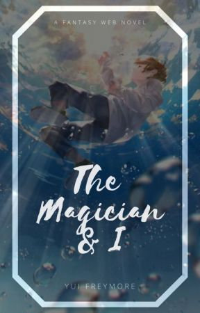The Magician & I by YuiFreymore