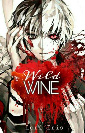 Wild Wine by Lord_Iris
