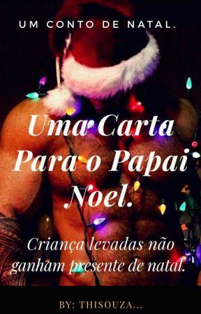 Uma Carta Para o Papai Noel. by Thico_Carvalho
