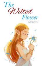 The Wilted Flower | Zelink BoTW AU [COMPLETE] by darxkrai