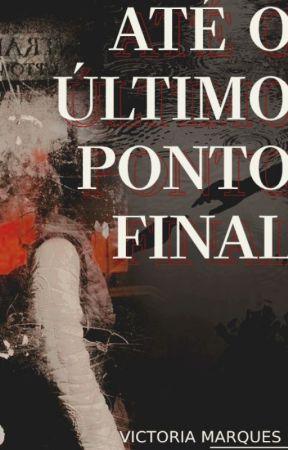 Até o último ponto final. by FlREOVNI