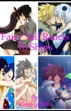 Fairy Tail Reacts To Ships ~Completed~ by Gruvia2006