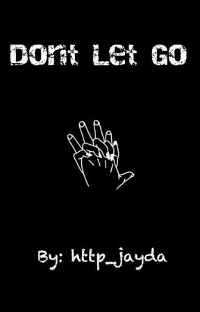 Dont Let Go by http_jayda