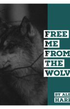 Free Me From the Wolves by VersionTwoPointOh