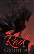 Red Gauntlet by Piper_Pierce