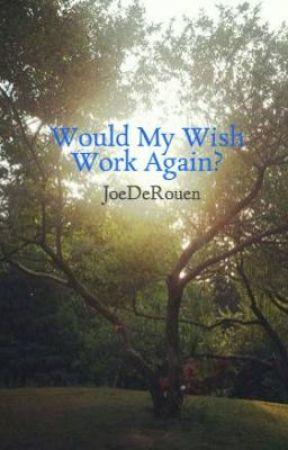 Would My Wish Work Again? by JoeDeRouen