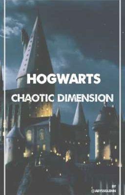 [AU] Hogwarts - Chaotic Dimension