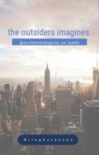 the outsiders imagine by Bringbackhope