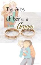 The Arts of being a Groom by KID_CIPHER