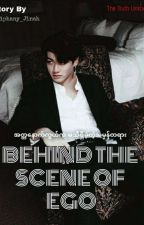 Behind The Scene Of Ego Book 1 || JK [ Completed ] by Epiphany_Jinah