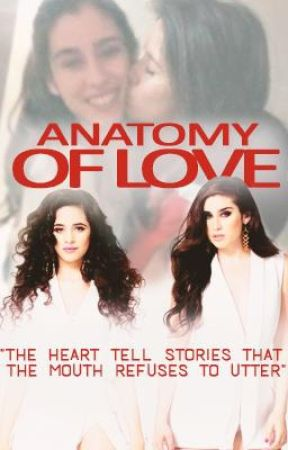 Anatomy Of Love (Camren Fanfiction) by myshipperheartt