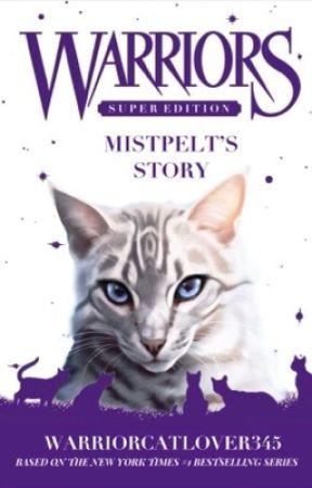 Warriors: Mistpelt's Story (UNDER HEAVY EDITING) by warriorcatlover345