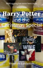 Harry Potter and the Christmas Special by WewryteFanfyction