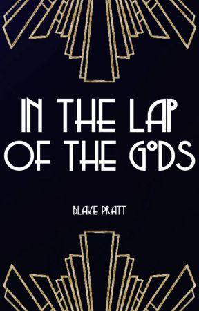In the Lap of the Gods by bcpratt