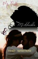 Mr. Rude, Ms Hacker and The Writer- A Shivika Love Story ✔ by ShivikaIsLove