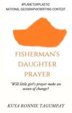 Fisherman's Daughter Prayer #PlanetOrPlastic by KuyaRonnieTagumpay
