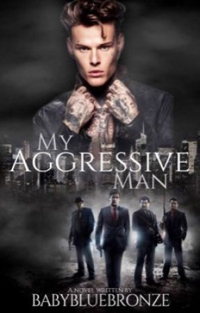 My Aggressive Man by babybluebronze