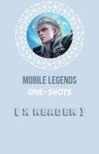 Mobile Legends One-Shots (x Reader) by gen-edcatgirl