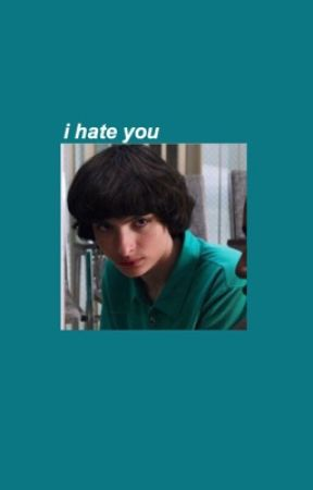 i hate you, ( byler ) by -milliesbrown