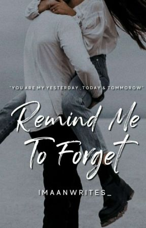 Remind Me To Forget by imaanwrites_