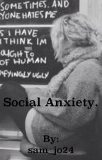 Social Anxiety. by sam_jo24