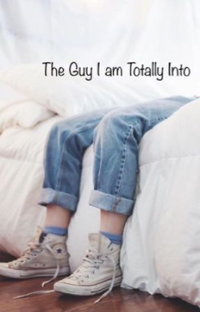 The Guy I Am Totally Into by itsyrgrl
