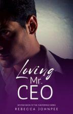 Loving Mr. CEO by Emelradine