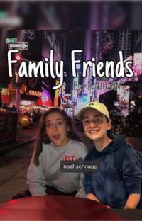 Family Friends- A Noah Schnapp Fanfiction  cover
