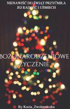 Bożonarodzeniowe Życzenie| Świąteczny One-shot by Kocia_Zwolenniczka