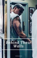 Behind These Walls || Cashton ✔ by kelliclashton