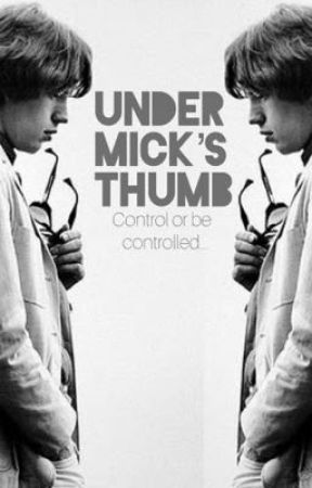 Under Mick's Thumb  by ExplicitJagger