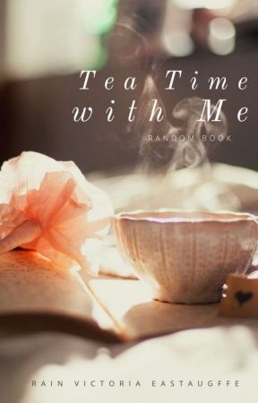 Tea Time with Me » Diary Book by RainAlexi123