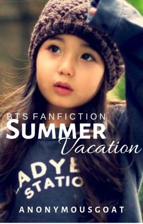 Summer Vacation (BTS Fanfic) by AnonymousGoat