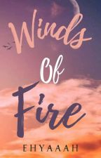Winds of Fire by EHYAAAH