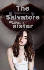 The Salvatore sister  by ballsdeepinyourmom