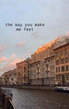 the way you make me feel  by nwritings_