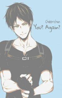 You? Again? [[Eren x Reader]] cover