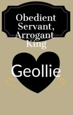 (GEOLLIE) Obedient servant, Arrogant king // DISCONTINUED by ArtisticTomboi