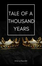 Tale of a thousand years by Phoenix3011