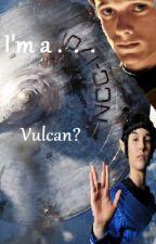 Star Trek - I'm a Vulcan? by TFALokiwriter