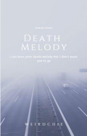 Death Melody {Haitus} by Weirdchie